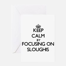 Keep calm by focusing on Sloughis Greeting Cards