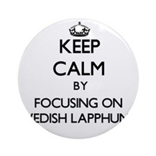 Keep calm by focusing on Swedish Ornament (Round)