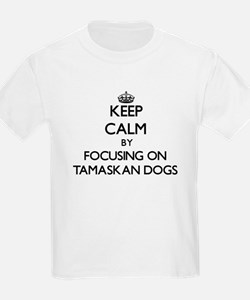 Keep calm by focusing on Tamaskan Dogs T-Shirt