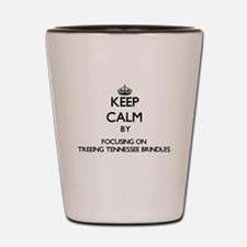 Keep calm by focusing on Treeing Tennes Shot Glass