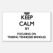 Keep calm by focusing on Treeing Tennessee Decal