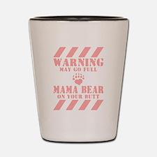 Go Mama Bear Shot Glass