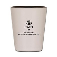 Keep calm by focusing on Westphalian Da Shot Glass