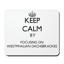 Keep calm by focusing on Westphalian Dac Mousepad