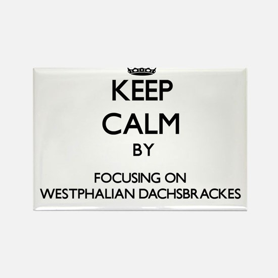Keep calm by focusing on Westphalian Dachs Magnets