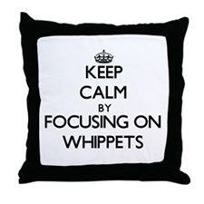 Keep calm by focusing on Whippets Throw Pillow