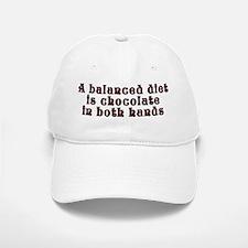Balanced diet...chocolate - Baseball Baseball Cap