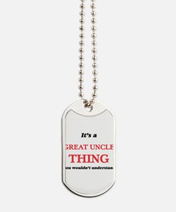 It's a Great Uncle thing, you wouldn& Dog Tags