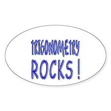 Trigonometry Rocks ! Oval Decal