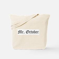 Mr. October Tote Bag