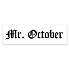 Mr. October Bumper Bumper Sticker