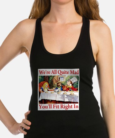 WE'RE ALL QUITE MAD Racerback Tank Top