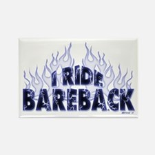 I ride Bareback Rectangle Magnet
