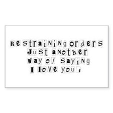 Restraining Orders.. Rectangle Decal