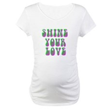 Shine Your Love Shirt