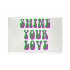 Shine Your Love Rectangle Magnet