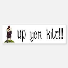 Up yer kilt! Bumper Bumper Bumper Sticker