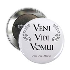 Veni Vidi Vomui Button