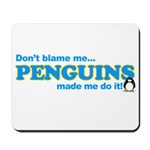 Blame Penguins Mousepad