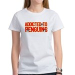 Addicted to Penguins Women's T-Shirt