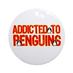Addicted to Penguins Ornament (Round)