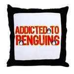 Addicted to Penguins Throw Pillow