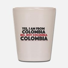 Yes, I am from Colombia Shot Glass