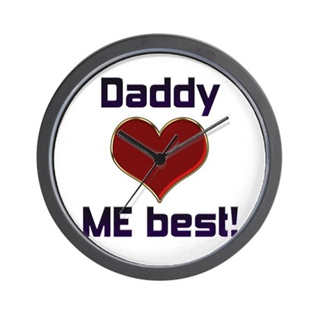 Daddy Loves Me Best! Wall Clock