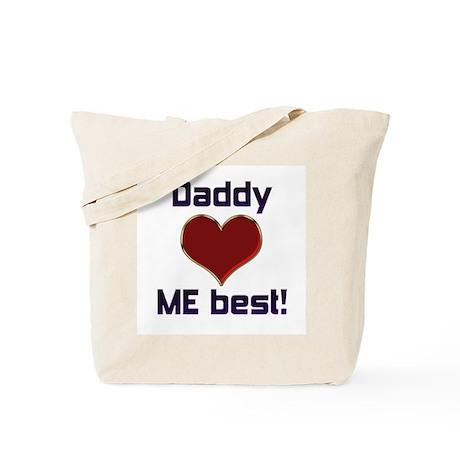 Daddy Loves Me Best! Tote Bag