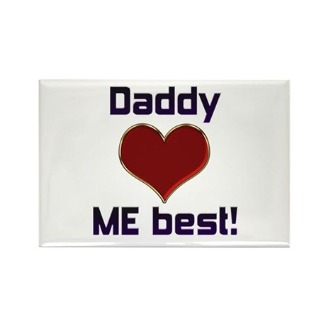 Daddy Loves Me Best! Rectangle Magnet