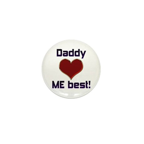 Daddy Loves Me Best! Mini Button
