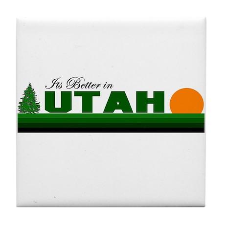 Its Better in Utah Tile Coaster