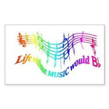 Without Music Life would be flat Humor Quote Stick