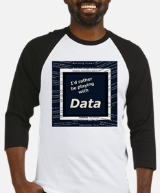 I'd rather be playing with Data Baseball Jersey