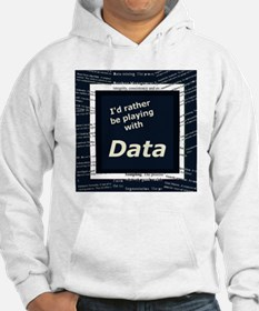 I'd rather be playing with Data Hoodie