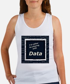 I'd rather be playing with Data Women's Tank Top