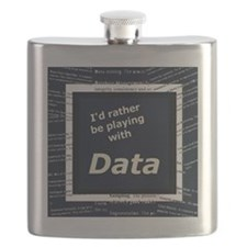 I'd rather be playing with Data Flask