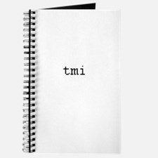 tmi - too much info Journal