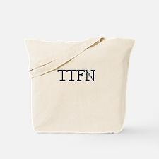 TTFN - Ta Ta for now Tote Bag