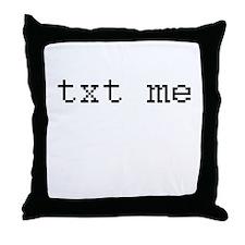 txt me - text me Throw Pillow