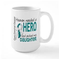 Cervical Cancer HeavenNeededHero1.1 Mug