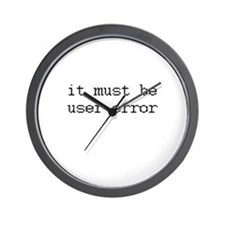 it must be user error Wall Clock