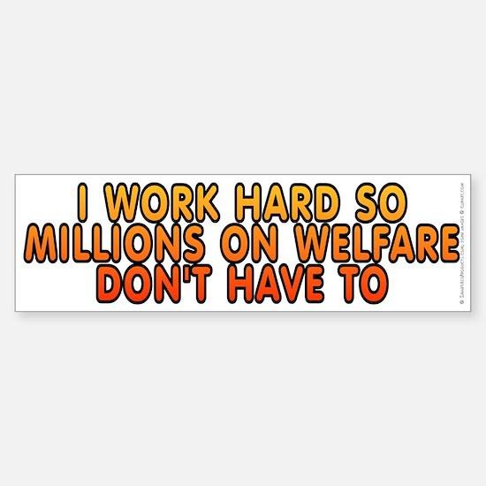 Millions on welfare - Sticker (Bumper)