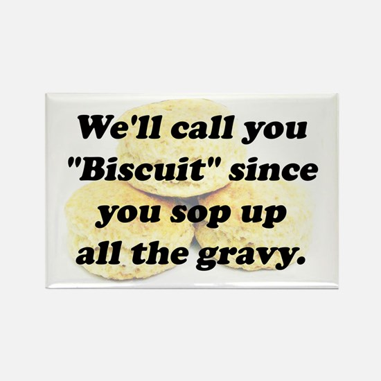 Well Call You Biscuit Magnets