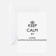 Keep calm by loving Alapaha Blue Bl Greeting Cards