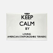 Keep calm by loving American Staffordshire Magnets