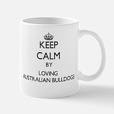 Keep calm by loving Australian Bulldogs Mugs