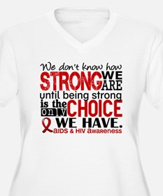 AIDS How Strong W T-Shirt