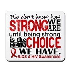 AIDS How Strong We Are Mousepad