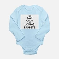 Keep calm by loving Barbets Body Suit